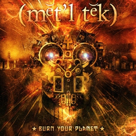 Burn your planet - metaltech