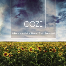 Where the fields never end : revisited - ooze