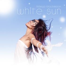 White sun - hideyo blackmoon